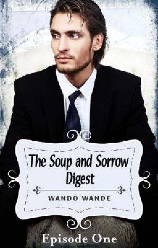 The Soup and Sorrow Digest by WandoWande