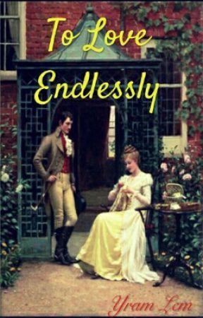 To Love Endlessly by YramLem
