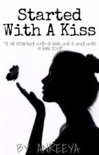 Started With A Kiss {On-hold} by anreeya