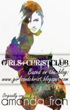 Girls+Christ club by oceanbeatz