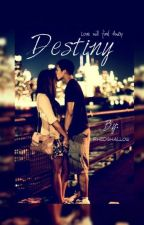 """DESTINY""""Love will find a way"""" by RhedShallow"""