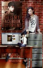 He is My Facebook Boyfriend (HE AND SHE) [EDITTING]  by ChanChummy22
