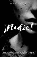 Nadie! by Mily2903