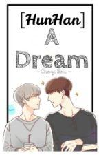 [OneShot] [HunHan][NC-17] [H] A Dream by Cheryl_seni