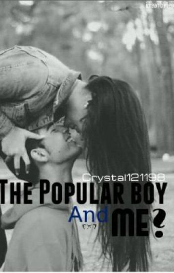 The popular boy and me?