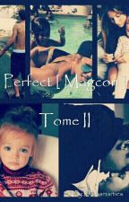 Perfect [Magcon]  Tome 2 en réécriture by Dallasmarties