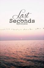 Last Seconds (Completed) TOL #3 by mykoryana