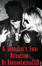 A Good Girls Fatal Attraction by VanishaLaChea