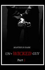 Un-wicked guy Part-I by LOVINGuBUBU15