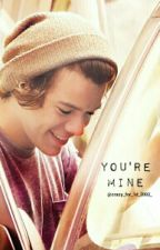 You're Mine ( Harry Styles ) by shewhoisart