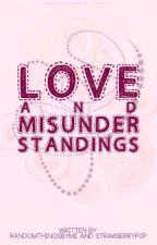 Love and Misunderstandings by randomthingsbyme