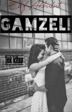 GAMZELİ(Tamamlandı) by ElifAkbulut7