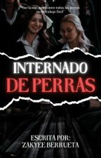 Internado de Perras (IP#1) by zakyeeb