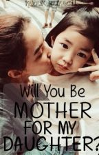 Will You be Mother for my Daughter? - PROSES PENERBITAN by Kupukupukecil