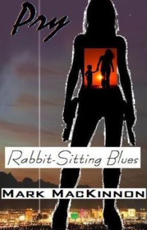 Pry: Rabbit-Sitting Blues by SarcasticusRex