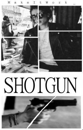 Shotgun. by MakeItWork_