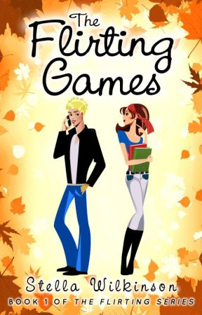 The Flirting Games by StellaWilkinson