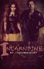 Incarndine [ON HOLD] by StIvoHathNoHeart