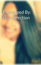 Kidnapped By: One direction by Sashachaim