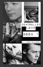 Controlled Love   [Larry Stylinson] (BoyxBoy) by BelieveDreamLarry
