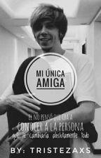 Mi Única Amiga ||Rubius HOT|| by Tristezaxs