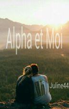 Alpha et moi [EN PAUSE] by juline44
