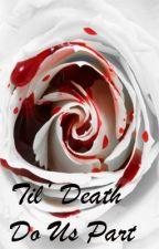 Till Death Do Us Part by vanitycat