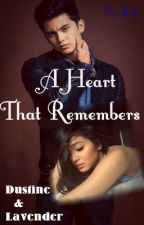 A Heart That Remembers by myirishspring86