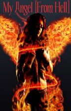 My Angel [From Hell] by ShotGunSinner