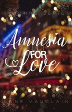 Amnesia Para Sa Pag-Ibig [R18] by JaneVauclain
