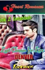LAST CHANCE FOR LOVE, DENVER By: Leenmer (B2: ENTABLADO) (complete) by HeartRomances