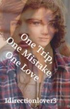 One Trip, One Mistake, One Love (Harry Styles) by 1directionlover3