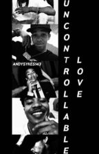 ON HOLD - Uncontrolable Love {A Mindless Behavior Love Story} by AndySykes143