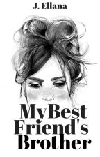 My Best Friend's Brother (COMPLETED) by JEllana
