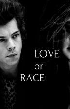 LOVE OR RACE by ElfieRose27