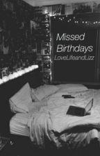 Missed Birthdays by LoveLifeandLizz