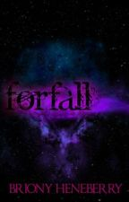 Forfall by BrionyHeneberry