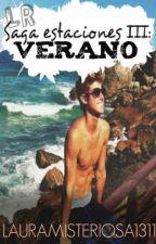 Saga estaciones III: Verano. by lauramisteriosa1311