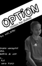 Option (JhoBea Fanfic) by Not_Bitter