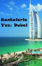 Kankalarla Yaz : Dubai by GkdenizBaltrk