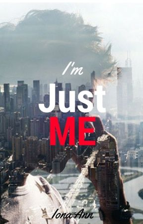 I'm Just Me (Coming Soon) by iona-ann