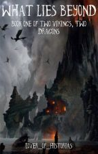 What Lies Beyond - HTTYD HiccupxOC Fanfiction [1] by lover_of_historias