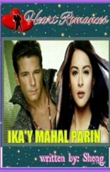 IKA'Y MAHAL PA RIN written by: sheng (Complete)