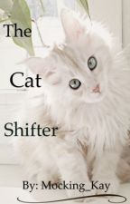 The cat shifter by Mocking_Kay