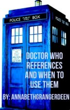 Doctor Who References And When To Use Them by AnnabethGrangerdeen