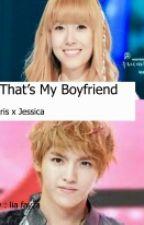 That's My Boyfriend by liafayza