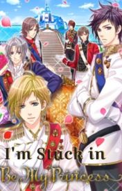 Be My Princess: I'm stuck in BMP! by ninja-shinigami