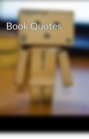 Book Quotes The Testing Wattpad