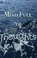 Mind Full of Thoughts by HellaProblematic