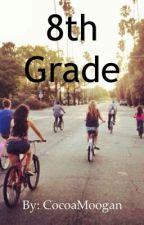 8th Grade by CocoaMoogan